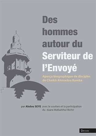 Livre« Des hommes autour du Serviteur de l'Envoyé»  Une mosaïque de modèles pour illustrer la voie
