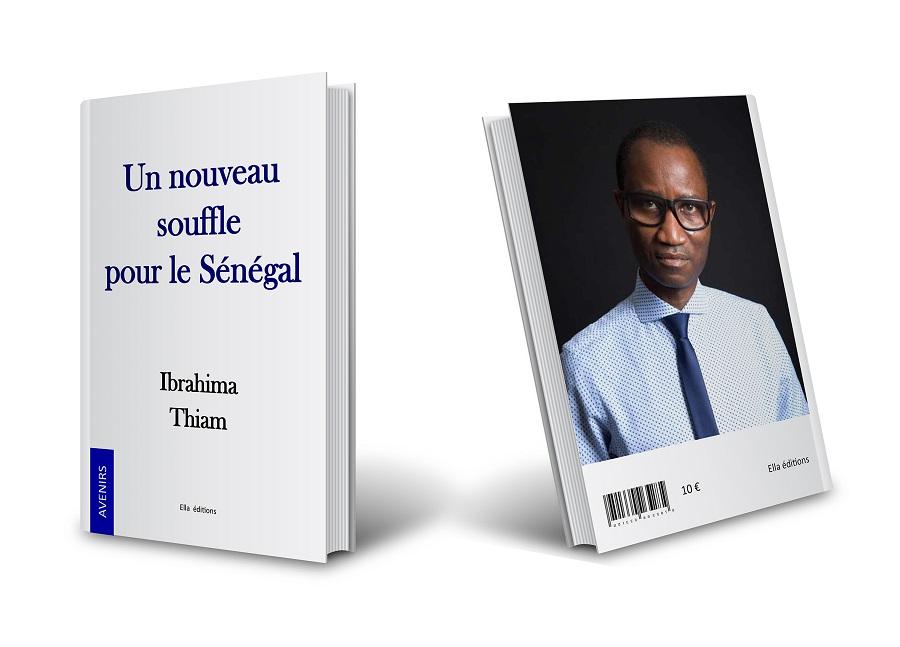 candidat, ibrahima thiam, Livre, Macky Sall, mouvement un autre avenir, Ousmane Sonko, Présidentielle 2019, un nouveau souffle pour le sénégal